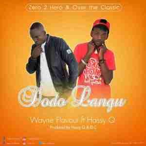 Wayne Flavour - Dodo Langu  Ft Hassy Q